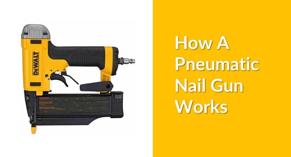 How A Pneumatic Nail Gun Works