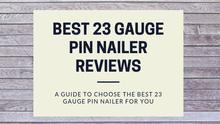 Best-23-Gauge-Pin-Nailer-Reviews