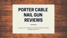 Porter-Cable Nail Gun Reviews