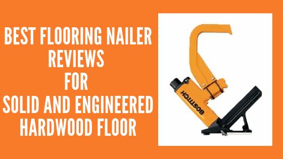 best-flooring-nailer-reviews