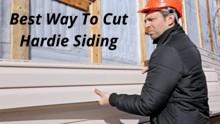 Best Way To Cut Hardie Siding